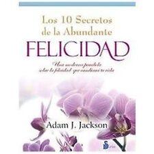Los 10 Secretos de la Abundante Felicidad by Adam J. Jackson (2012, Paperback)
