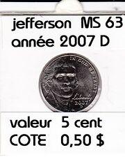 pieces de 5 cent jefferson  2007  D  voir description