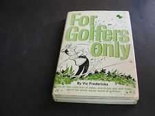 FOR GOLFERS ONLY by Vic Fredericks-Pub.by New York Frederick Fell, Inc 1964 Book