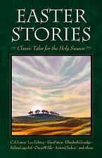 Easter Stories : Classic Tales for the Holy Season by C. S. Lewis, Leo...