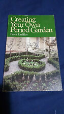 Vintage Book CREATING YOUR OWN PERIOD GARDEN Peter Cuffley SIGNED BY AUTHOR