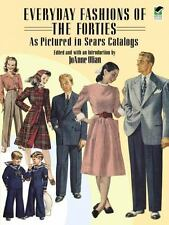 Everyday Fashions of the Forties As Pictured in Sears Catalogs Dover Fashion an