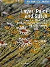 Textile Artist: Layer, Paint and Stitch : Create Textile Art Using Freehand...