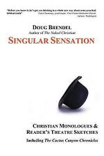 Singular Sensation : Christian Monologues and Reader's Theatre Sketches by...