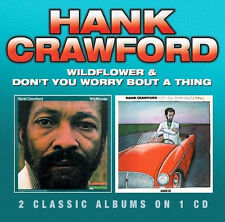 Hank Crawford - Wildflower / Don't You Worry Bout A Thing  2 albums on 1 cd
