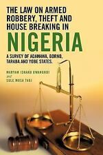 The Law On Armed Robbery, Theft and House Breaking in Nigeria: A Survey of Adama