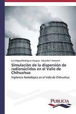 Simulacion de la Dispersion de Radionuclidos en el Valle de Chihuahua by...