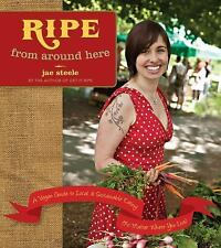 Ripe from Around Here: A Vegan Guide to Local and Sustainable Eating (-ExLibrary
