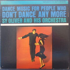 SY OLIVER & HIS ORCH. - DANCE MUSIC FOR PEOPLE WHO DON'T DANCE ANYMORE RIVERSIDE