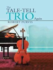The Tale-Tell Trio Again by Robert Purvis (2014, Hardcover)