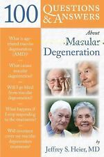 100 Questions and Answers about Macular Degeneration by Jeffrey Heier (2009,...