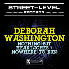 Nothing But Heartaches/Nowhere To Run - Deborah Washington (2013, CD NEU) CD-R