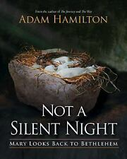 NEW - Not a Silent Night: Mary Looks Back to Bethlehem by Hamilton, Adam