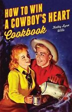 How to Win a Cowboy's Heart by Kathy Lynn Wills (2015, Paperback)