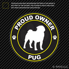 Proud Owner Pug Sticker Decal Self Adhesive Vinyl dog canine pet