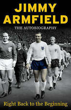 Right Back to the Beginning by Jimmy Armfield (Hardback, 2004)