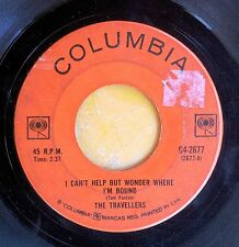 FOLK 45: TRAVELLERS I Can't Help But Wonder Where I'm Bound/Goin' Down the Track