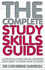The Complete Study Skills Guide: A practical guide for all students who want to