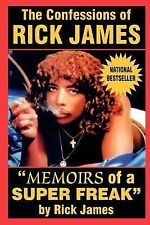 The Confessions of Rick James : Memoirs of a Super Freak by Rick James (2007,...