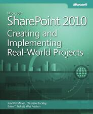 Microsoft SharePoint 2010: Creating and Implementing Real-World Projec-ExLibrary