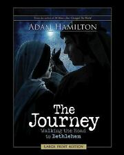 The Journey, Large Print : Walking the Road to Bethlehem by Adam Hamilton...