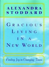 Gracious Living in a New World : How to Appreciate Each Day More by Alexandra...