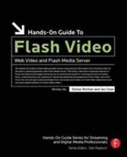 Hands-On Guide to Flash Video: Web Video and Flash Media Server (Hands-ExLibrary