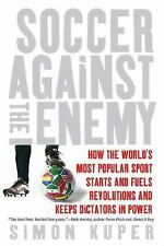 Soccer Against the Enemy: How the World's Most Popular Sport Starts an-ExLibrary