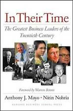 In Their Time: The Greatest Business Leaders of the Twentieth Century by...