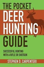 The Pocket Deer Hunting Guide : Successful Hunting with a Rifle or Shotgun by...