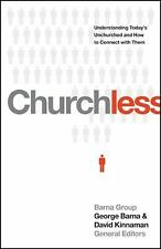 Churchless : Understanding Today's Unchurched and How to Connect with Them...