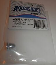AquaCraft Prop Hub for Mini Alligator Tours Airboat #AQUB7752 NIP