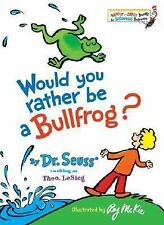 Bright and Early Books: Would You Rather Be a Bullfrog? by Dr. Seuss (1975,...