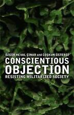 Conscientious Objection: Resisting Militarized Society, Ozgur Hezgar Cinar and C