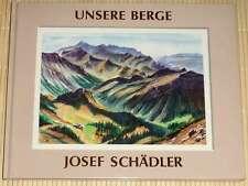 RARITÄT signierte Ausgabe v. Josef Schädler - UNSERE BERGE - HC sehr selten!