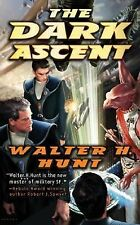 The Dark Ascent by Walter H. Hunt PB new
