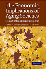 The Economic Implications of Aging Societies: Th, Schieber, Sylvester J., Nyce,