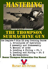 Mastering the Thompson Submachine Gun: Six films & Thompson Manual