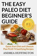 The Easy Paleo Diet Beginner's Guide : Quick Start Diet and Lifestyle Plan...