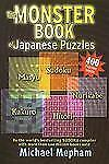 THE MONSTER BOOK OF JAPANESE PUZZLES * Soduko * Masyu * Kakuro * Hitori * more