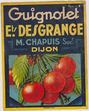 RARE ETIQUETTE PUBLICITAIRE GUIGNOLET Ets DESGRANGE-M.CHAPUIS DIJON/CERISES