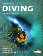 The Art of Diving: Adventures in the Underwater World by Nick Hanna Free P&P