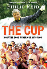 Reid, Philip The Cup: How the 2006 Ryder Cup Was Won Very Good Book