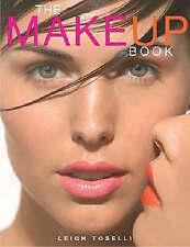 The Make Up Book by Leigh Toselli (Hardback 2004) SIGNED AND DEDICATED BY AUTHOR
