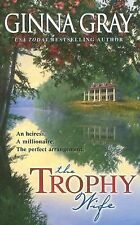 The Trophy Wife by Ginna Gray (2006, Paperback)