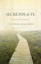 Secretos de Fe: Para una vida abundante (Spanish Edition) .. Díaz-Pabón, Luis