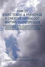 How to Start, Teach, and Franchise a Creative Genealogy Writing Class or Club...