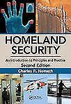 Homeland Security An Introduction to Principles and Practice, Second Edition, Ph