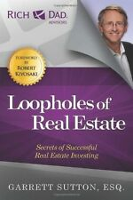 Loopholes of Real Estate (Rich Dad's Advisors) by Garrett Sutton (Paperback) NEW