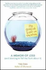 The Goldfish Went on Vacation: A Memoir of Loss (and Learning to Tell -ExLibrary